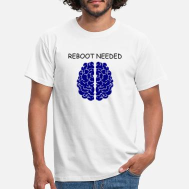 Reboot Reboot Needed, Lustig Cool Witzig Nerd Geek Funny - Männer T-Shirt