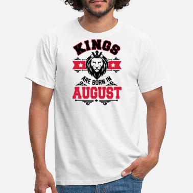 Great Day Kings are born in August - Men's T-Shirt