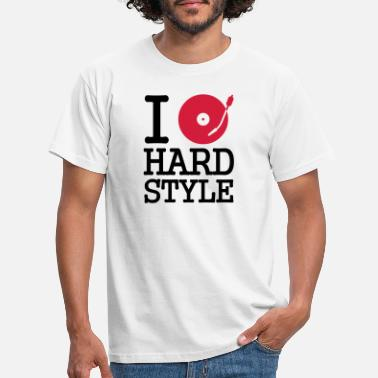 Hard I dj / play / listen to hardstyle - T-skjorte for menn