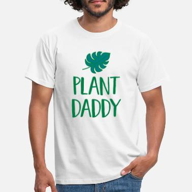 Plant Plant Daddy - Men's T-Shirt