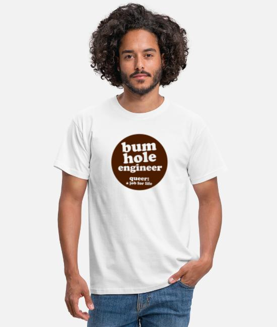 Gay Pride T-Shirts - bum hole engineer - Men's T-Shirt white