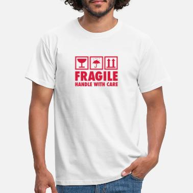 Fragile Handle With Care fragile - handle with care - Männer T-Shirt