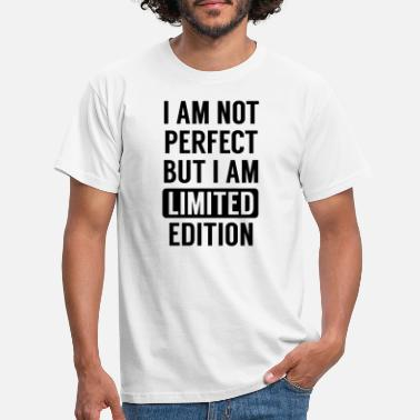 Perfect I Am Not Perfect But I Am Limited Edition - Men's T-Shirt