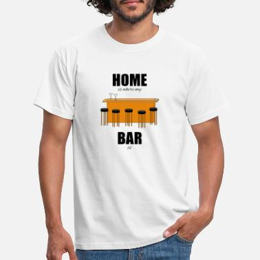 Bar-pub Bar pub counter drinking home is where my bar is - Men's T-Shirt