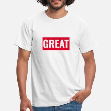 Greatest Great - Männer T-Shirt