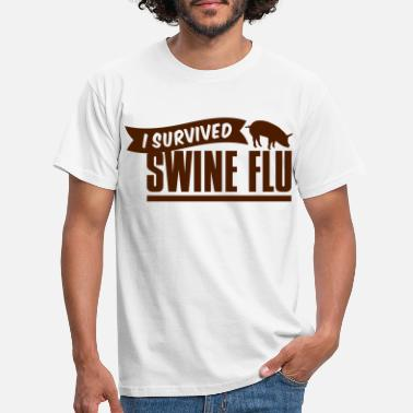 Swine Fever i survived swine flu H1N1 schweinegrippe - Men's T-Shirt