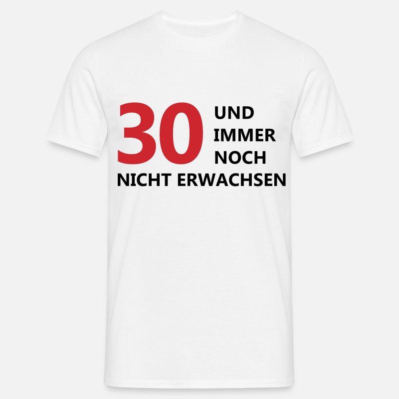 30 og fortsatt ikke vokst opp T skjorte for menn | Spreadshirt