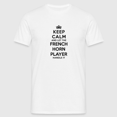 keep calm let french horn player handle  - Men's T-Shirt