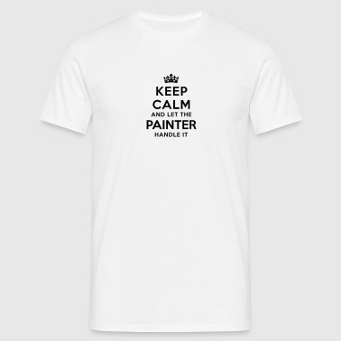 keep calm let painter handle it - Men's T-Shirt