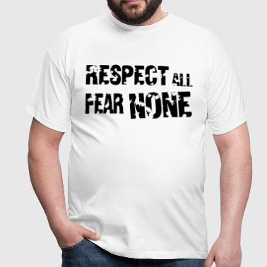 Respect All, Fear None - Mannen T-shirt