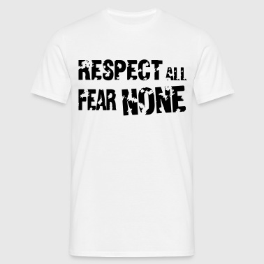 Respect All, Fear None - Herre-T-shirt