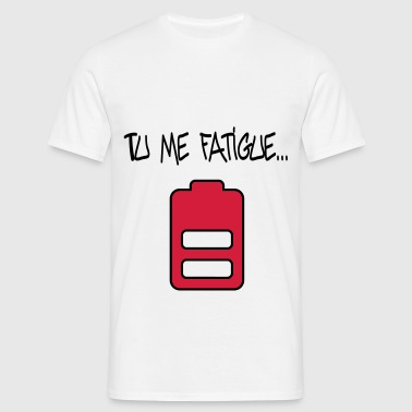 Tu me fatigue - T-shirt Homme