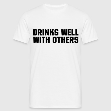 Drinks Well With Others  - Camiseta hombre