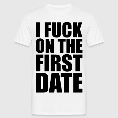I Fuck on the First Date - Herre-T-shirt