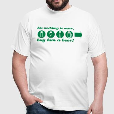 despedida de soltero buy him a beer right - Camiseta hombre