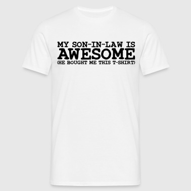 my son in law is awesome - Men's T-Shirt