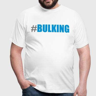 #bulking - Men's T-Shirt
