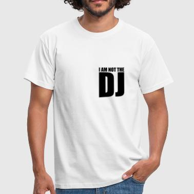 I am not the DJ - Männer T-Shirt