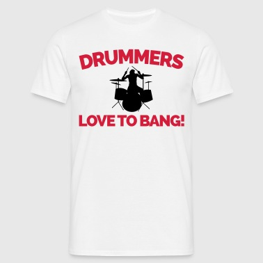 Drummers Love To Bang  - T-shirt herr