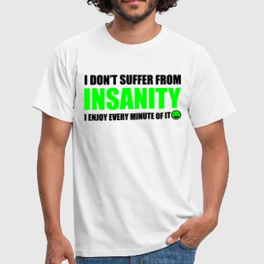 Insanity Insanity - Men's T-Shirt