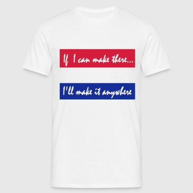 Holland  If i can make it there... - Mannen T-shirt
