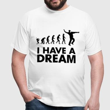 I HAVE A DREAM - T-shirt Homme