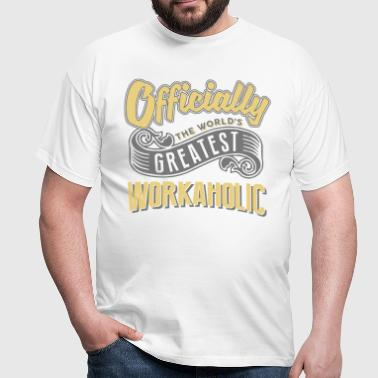Officially greatest workaholic worlds - Men's T-Shirt