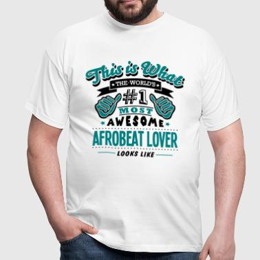 afrobeat lover world no1 most awesome co - Mannen T-shirt