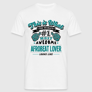 afrobeat lover world no1 most awesome co - Männer T-Shirt