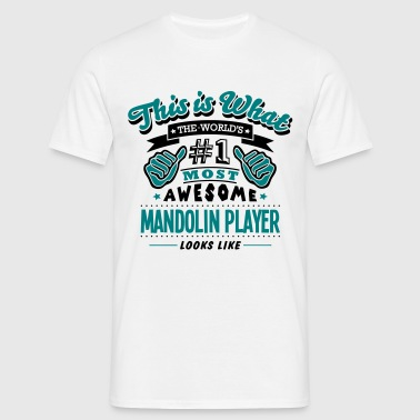 mandolin player world no1 most awesome c - Mannen T-shirt