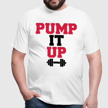 Pump It Up  - Mannen T-shirt