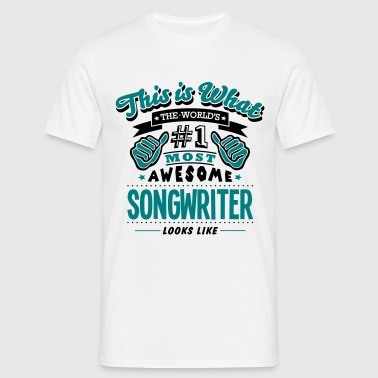 songwriter world no1 most awesome copy - Mannen T-shirt