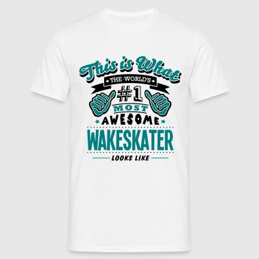 wakeskater world no1 most awesome copy - T-shirt herr
