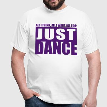 just dance - Men's T-Shirt
