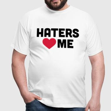 Haters Love Me - Mannen T-shirt