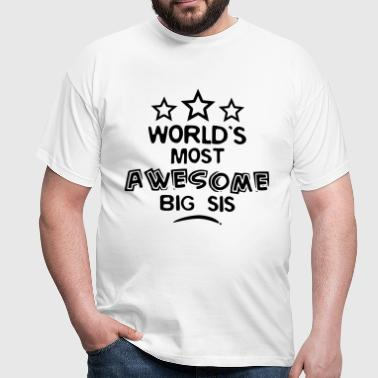 worlds most awesome big sis - T-shirt Homme