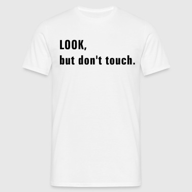 look_dont_touch - T-shirt Homme