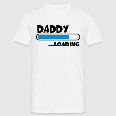 Daddy loading - T-shirt Homme
