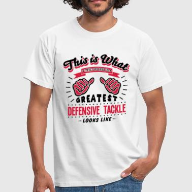 defensive tackle worlds greatest looks l - T-shirt Homme