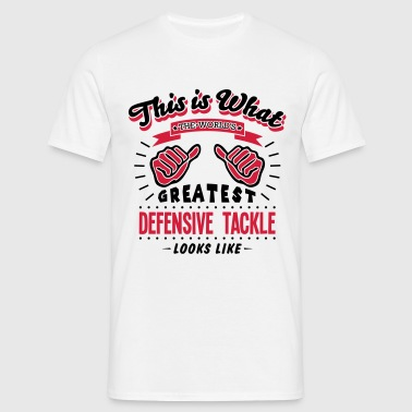 defensive tackle worlds greatest looks l - Männer T-Shirt