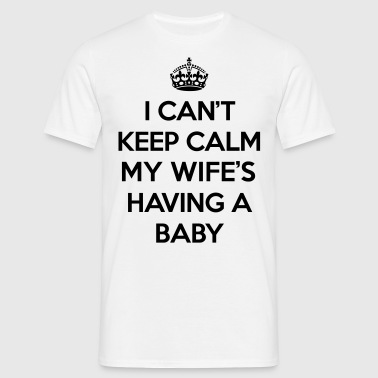 Keep Calm Wife Baby - T-shirt Homme