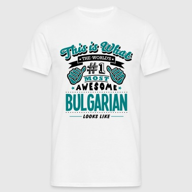 bulgarian world no1 most awesome copy - Miesten t-paita
