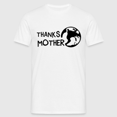 Thanks Mother, c, - T-shirt Homme