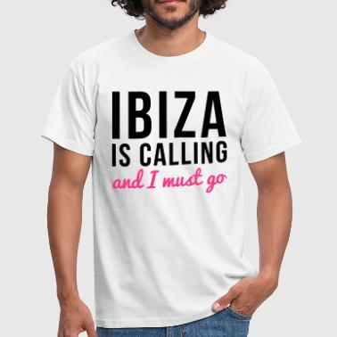 Ibiza Is Calling Music Quote - Men's T-Shirt