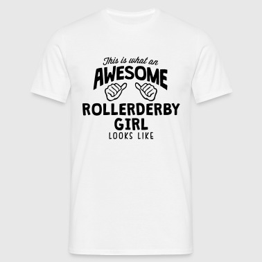 awesome roller derby girl looks like - Camiseta hombre