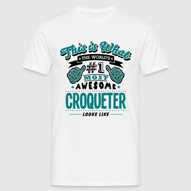 croqueter world no1 most awesome copy - Men's T-Shirt