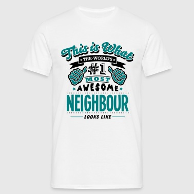 neighbour world no1 most awesome copy - Men's T-Shirt