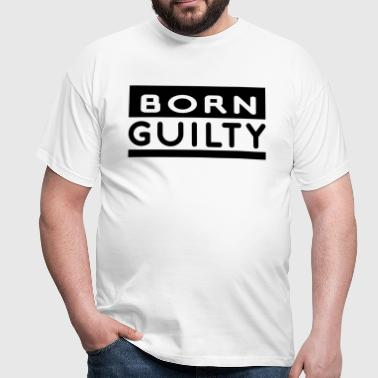 Born Guilty - Men's T-Shirt
