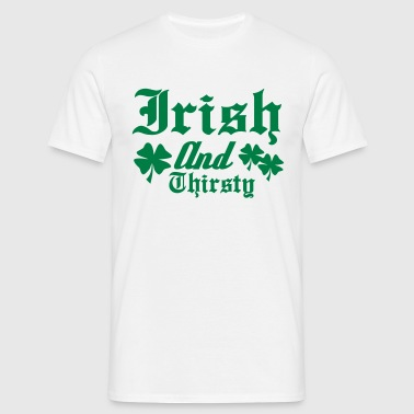 Irish and Thirsty - Men's T-Shirt