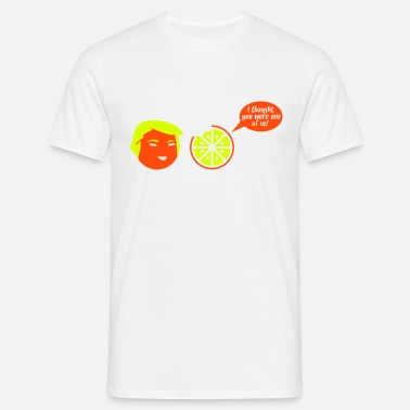 Trump I thought you were one of us Orange Cartoon - Men's T-Shirt